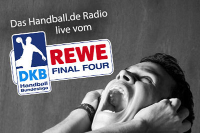 Live Radio-Übertragung vom REWE Final Four 2018